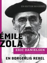 emilie zola - en borgerlig rebel - bog