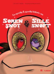 en nyselig & gyselig historie om søren snot & sille snøft - bog