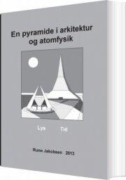 en pyramide i arkitektur og atomfysik - bog
