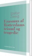 erasmus af rotterdams triumf og tragedie - bog