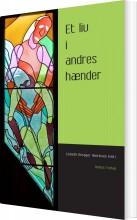 et liv i andres hænder - bog