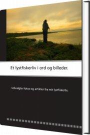 et lystfiskerliv i ord og billeder - bog