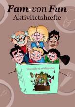 fam. von fun aktivitetshæfte til vaksemadder og røvballegardiner - bog