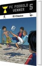 fc fodboldvenner 5 - el clásico - bog