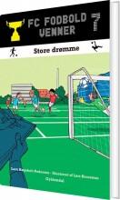 fc fodboldvenner 7 - store drømme - bog