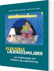 fleksible læringsmiljøer - bog