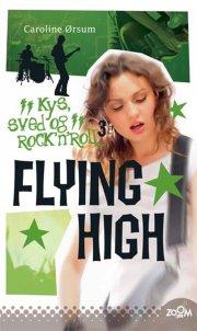 flying high. kys, sved & rock'n'roll 3 - bog
