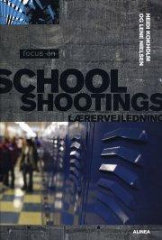 focus on, school shootings, teacher's guide - bog