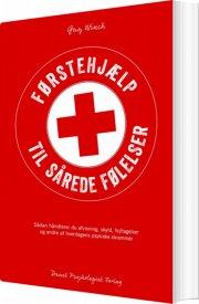 førstehjælp til sårede følelser - bog