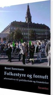 folkestyre og fornuft - alternativer til politikerlede og finanskriser - bog