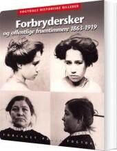 forbrydersker og offentlige fruentimmere 1863-1919 - bog