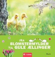 fra blomstermylder til gule ællinger - bog