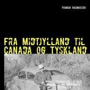 fra midtjylland til canada og tyskland - bog