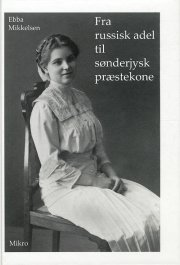 fra russisk adel til sønderjysk præstekone - bog