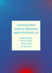 frihedskampen, verdens undergang og undertrykkernes by - bog