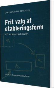 frit valg af etableringsform i eu-skatteretlig belysning - bog