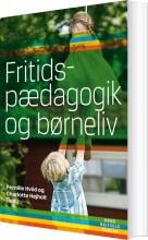 fritidspædagogik og børneliv - bog