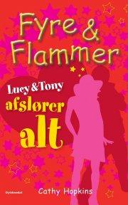 fyre & flammer 13 - lucy og tony afslører alt - bog