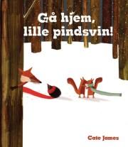 gå hjem, lille pindsvin! - bog