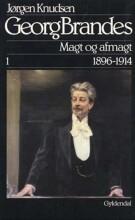 georg brandes, magt og afmagt 1896-1914 - bog