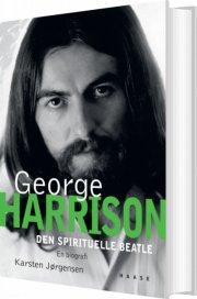 george harrison. den spirituelle beatle - bog