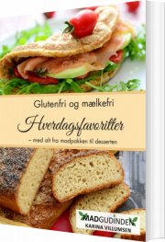 glutenfri og mælkefri hverdagsfavoritter - bog