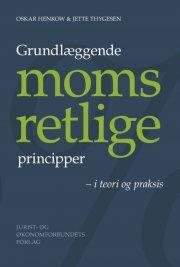 grundlæggende momsretlige principper - i teori og praksis - bog