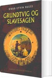 grundtvig og slavesagen - bog