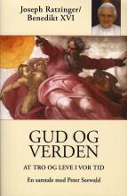 Joseph Ratzinger/benedikt Xvi - Gud Og Verden - Bog