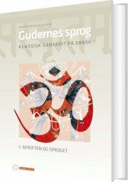 gudernes sprog. klassisk sanskrit på dansk - bog