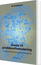 guide til problemformulering i projektarbejder inden for samfundsvidenskaberne - bog