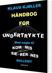 håndbog for undertrykte ? med nøgle til kommissærernes bullshit - bog