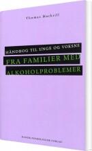 håndbog til unge og voksne fra familier med alkoholproblemer - bog