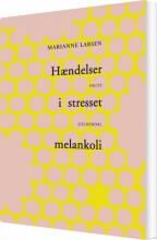 hændelser i stresset melankoli - bog