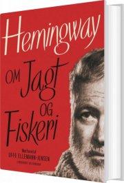 hemingway om jagt og fiskeri - bog