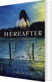 hereafter #1 - død og forelsket - bog