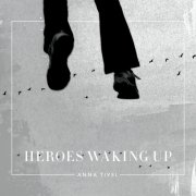 anna tivel - heroes waking up - cd