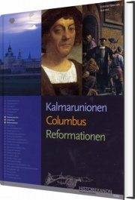 historiekanon, kalmarunion, columbus, reformationen - bog