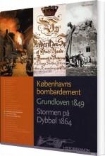 historiekanon, københavns bombardement, grundloven 1849, stormen på dybbøl 1864 - bog