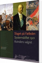 historiekanon, slaget på fælleden, systemskiftet 1901, kvinders valgret - bog