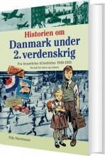historien om danmark under 2. verdenskrig - fortalt for børn og voksne - bog