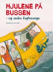 hjulene på bussen - og andre fagtesange - bog