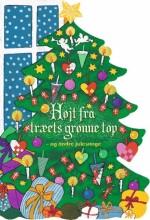 højt fra træets grønne top - og andre julesange - bog