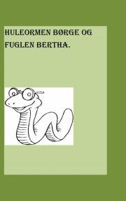 huleormen børge og fuglen bertha - bog