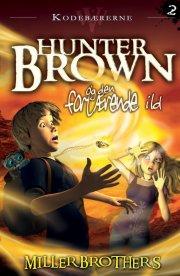 hunter brown og den fortærende ild - bog