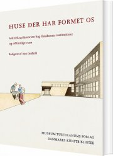 huse der har formet os - bog