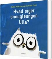 hvad siger sneugleungen ulla? - bog