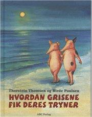 hvordan grisene fik deres tryner - bog