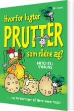 hvorfor lugter prutter som rådne æg? og forklaringer på flere skøre facts! - bog