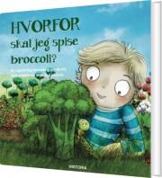 hvorfor - skal jeg spise broccoli? - bog